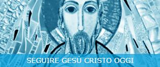 FC_EVENTI_Seguire gesu cristo oggi